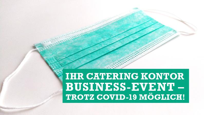 Ihr Catering Kontor Business-Event – trotz Corona möglich! 1